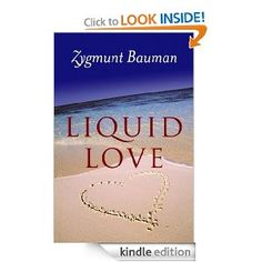 Liquid Love: On the Frailty of Human Bonds eBook: Zygmunt Bauman: Books