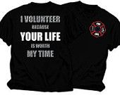 I Volunteer Your Life is Worth My Time T-Shirt
