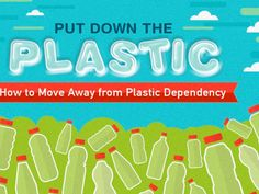 Excellent infographic shows why we must say no to plastic   It can be done! ^_^