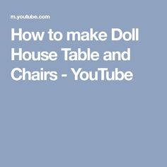 How to make Doll House Table and Chairs - YouTube