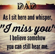 Dad I Miss You dad fathers day father's day dad quotes happy fathers day happy father's day happy fathers day quotes happy father's day quotes happy father's day quote Dad In Heaven Quotes, Miss You Dad Quotes, Daddy In Heaven, Missing Dad Quotes, Missing Dad In Heaven, Dad Qoutes, Dad Sayings, Daddy I Miss You, Rip Daddy