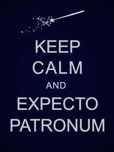 LOVE THIS. Harry Potter = my life. http://www.etsy.com/listing/62046961/keep-calm-expecto-patronum?ref=sr_list_16&ga;_search_submit=&ga;_search_query=harry+potter&ga;_noautofacet=1&ga;_search_type=handmade&ga;_facet=handmade%2Fart