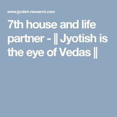 7th house and life partner - || Jyotish is the eye of Vedas ||
