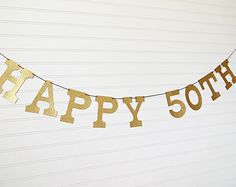Gold Glitter Happy 50th Banner - 5 inch Letters - READY TO SHIP - 50th Birthday Garland Glitter Birthday Party Banner Anniversary Banner Glitter Birthday Parties, 50th Birthday Decorations, Birthday Garland, Anniversary Banner, Happy 50th Birthday, Gold Glitter, Letters, Handmade, Etsy