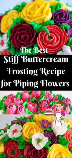 The Best Stiff Buttercream Recipe for Piping Flowers - Crusting Buttercream Reci. The Best Stiff Buttercream Recipe for Piping Flowers – Crusting Buttercream Recipe – Veena Azma Stiff Buttercream Frosting Recipe, Piping Frosting, Frosting Recipes, Buttercream Decorating, Recipe For Decorating Icing, Wilton Cake Icing Recipe, Buttercream Recipe For Russian Tips, Best Cupcake Frosting Recipe For Piping, Cake Decorating Techniques