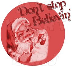 Printable DIY Don't stop believin Santa Claus by MyHeartHasEars, $5.00