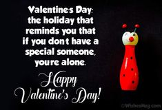 Most funny valentine messages and wishes. Hilarious and funny valentine quotes for lover, single friends, wife/husband or anyone you want to make laugh. Funny Valentine Messages, Valentines Quotes Funny, Valentines Day Wishes, Valentine's Day Quotes, Quote Of The Day, Holiday, Vacations, Holidays, Vacation