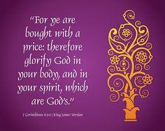 1 Corinthians 6:20 KJV Glorify God in your body, ...