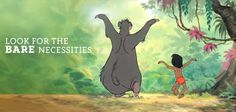 Look for the Bare Necessities.