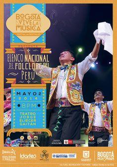 Afiche / Elenco Nacional de Folclore del Perú / Bogotá Vive la Música. Concepto, diseño y retoque fotográfico. Diseño: Cristian Hernández. Bogotá, 2014.