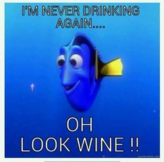 Dory is never drinking again.. oh wait! #wine #winehumour