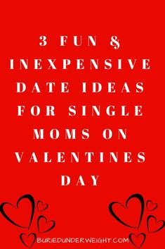 Who says that single moms dating has to include a guy? It doesn't. This post gives single moms 3 fun and cheap date ideas on Valentine's Day. Nothing wrong with hanging out with friends, or yourself, on a day set aside for romance.