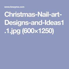Christmas-Nail-art-Designs-and-Ideas1.1.jpg (600×1250)