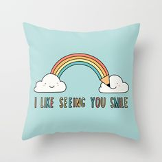 I like seeing you smile Throw Pillow by ilovedoodle | Society6