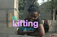 We rise by lifting others. ~Robert Ingersoll