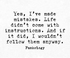 Im so good at making mistakes! Sarcastic Quotes, True Quotes, Words Quotes, Best Quotes, Motivational Quotes, Funny Quotes, Inspirational Quotes, Sayings, Mistake Quotes