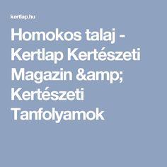 Homokos talaj - Kertlap Kertészeti Magazin & Kertészeti Tanfolyamok