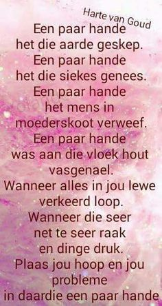 Een paar hande Prayer Verses, Bible Prayers, Bible Verses Quotes, Scriptures, Afrikaanse Quotes, Inspirational Qoutes, Good Morning Messages, The Secret Book, Special Words