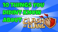 10 Things You Probably Didn't Know Or Missed About Clash of Clans | Thin...