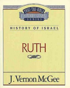 Thru the Bible Commentary: Ruth 11