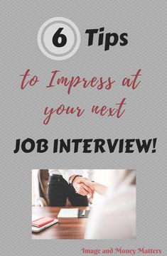 6 Tips to Impress at Your Next Job Interview!  Get the edge before your next interview with this post!  Some great tips on protocol and what you need to remember.