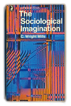 1977 The Sociological Imagination - C.Wright Mills - Pelican Books