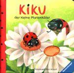 Kiku, der kleine Marienkäfer, por Paloma Wensell. Ilustraciones de Ulises Wensell. Ravensburg: Ravensburger Buchverl/Maier, 2007.