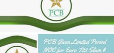 PCB Given Limited Period NOC for Euro T20 Slam & Caribbean League