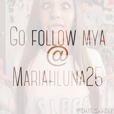 Follow mya @ mariahluna25