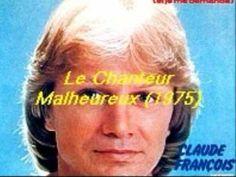 Claude François - Le Chanteur Malheureux (1975) - YouTube