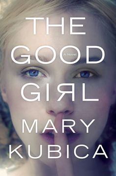 Winter Book Club pick #3: The Good Girl by Mary Kubica (click through to win a copy)