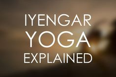 Iyengar yoga places a strong value on therapeutic use of poses and breath.
