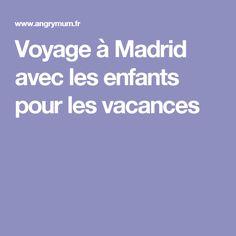 Voyage à Madrid avec les enfants pour les vacances