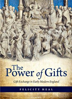 The Power of gifts : gift-exchange in early modern England / Felicity Heal