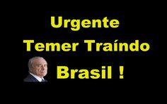 """URGENTE ! """" TEMER TRAINDO O BRASIL  """" """" INTERVENÇÃO MILITAR """" """" PMB """" """" ..."""