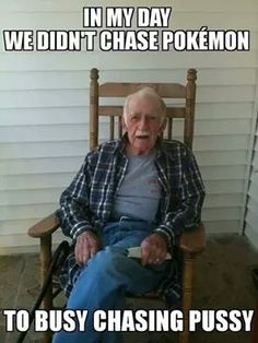 Grandpa wisdom lol                                                                                                                                                     More