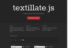 Textillate.js - A simple plugin for CSS3 text animations.