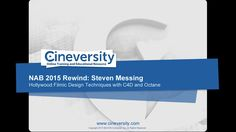 NAB 2015 Rewind - Steven Messing: Hollywood Filmic Design Techniques with C4D and Octane