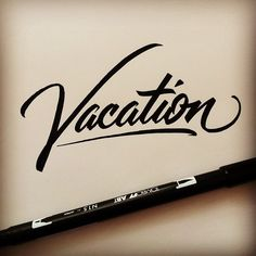 Vacation hand lettering. Matthew Tapia.