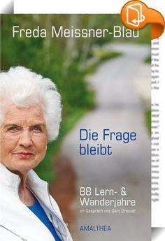 Die Frage bleibt    :  »Ich bin jetzt so frei, wie ich noch nie war.«   Die Besetzung der Hainburger Au 1984 und ihre Präsidentschaftskandidatur 1986 machten sie zur Galionsfigur. Sie ist eine der Pionierinnen der österreichischen Umweltbewegung. Im Rückblick auf fast neun Jahrzehnte ihres Lebens erzählt Freda Meissner-Blau über wichtige Puzzleteile ihres Lebens, von wesentlichen Um- und von Aufbrüchen. Sie verbrachte ihre Kindheit zunächst in Nordböhmen, erlebte in Linz und Wien die k...
