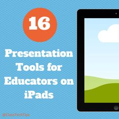 Class Tech Tips: 16 Presentation Tools for Educators on iPads Instructional Coaching, Instructional Technology, Instructional Design, Counseling Activities, School Counseling, Listening Activities, Teaching Technology, Educational Technology, Technology Integration