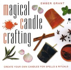 """Read """"Magical Candle Crafting Create Your Own Candles for Spells & Rituals"""" by Ember Grant available from Rakuten Kobo. Would you like to add a spark of enchantment to your spiritual path and light up your home with a special, warm glow? Warm Glow Candles, Votive Candles, Candle Magic, Candle Spells, Candle Making Business, Candle Craft, Candlemaking, Spiritual Gifts, Spiritual Path"""