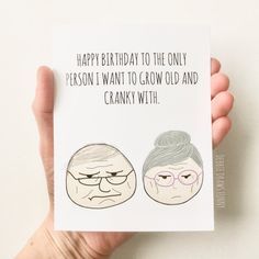 Two message styles to choose from! For Love / Anniversary: Youre the only person I want to grow old and cranky with Birthday Style: Happy birthday to the only person I want to grow old and cranky with (blank inside) A2 folded greeting card - comes with 100 % recycled kraft paper envelope BACK TO THE SHOP ----> DebbieDrawsFunny.etsy.com DETAILS, DETAILS.... This is a handmade 4.5 X 6.25 inch greeting card with my original artwork printed on white matte card stock using high quality...