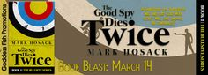 Stormy Nights Reviewing & Bloggin': THE GOOD SPY DIES TWICE Book Tour & Giveaway