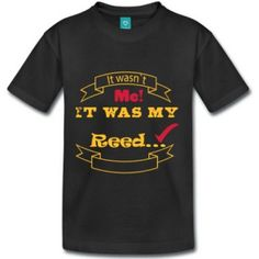It wasn`t me It was my reed. Premium t-shirt for men. Bassoon, Oboe, Clarinet, Fashion Accessories, Mens Tops, T Shirt, Humor, Band, Supreme T Shirt