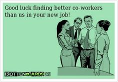 funny goodbye cards for coworkers Farewell Coworker, Farewell Mail, Farewell Gifts, Goodbye Quotes For Coworkers, Farewell Parties, Good Luck New Job, New Job Quotes, Work Quotes, Friend Quotes