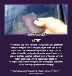 W TEN SPOSÓB TWOJE SZYBY W SAMOCHODZIE BĘDĄ WYGLĄDAĆ JAK NOWE! Home Hacks, Need To Know, Diy And Crafts, Wax, Cleaning, Humor, Projects, Inspiration, Sodas