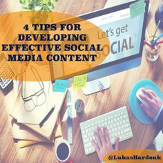 4 Tips for Developing Effective Social Media Content - @b2community