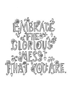 Quote Coloring Page Embrace The Glorious Mess That You Are By Mollymattin On Etsy