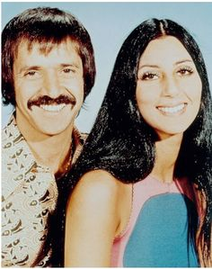 Sonny and Cher.  I wanted to be just like her.  I thought she was so beautiful.